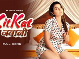 #Akshara Singh   KITKAT JAWANI   HD #VIDEO   New Bhojpuri Song 2021   Bhojpuri Superhit Song 2021