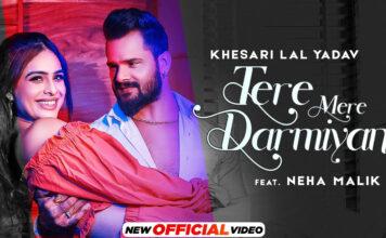 KHESARI LAL YADAV : Tere Mere Darmiyan (Official Video) | Ft Neha Malik | Latest Hindi Songs 2021